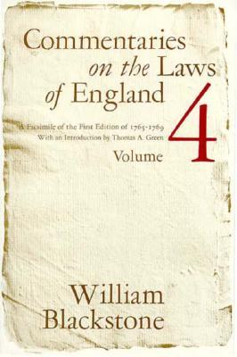Commentaries on the Laws of England, Volume 4 by William Blackstone