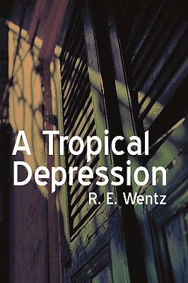 A Tropical Depression by R.E. Wentz