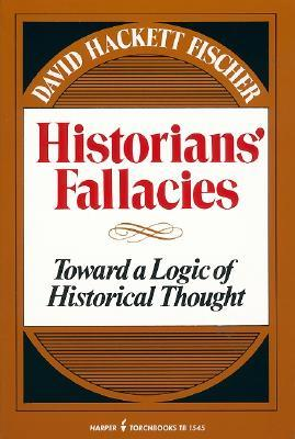 Historians' Fallacies by David Hackett Fischer