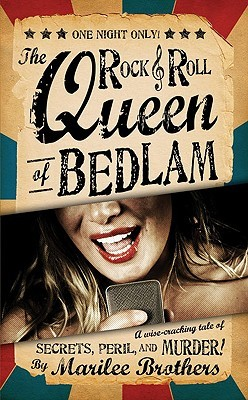 The Rock & Roll Queen of Bedlam by Marilee Brothers