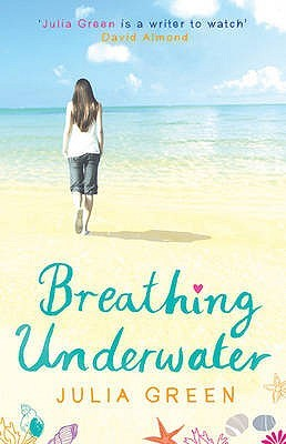 Breathing Underwater by Julia Green