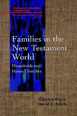 Families in the New Testament World: Households and House Churches