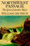 Northwest Passage by William Dietrich