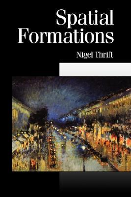 Spatial Formations by Nigel Thrift