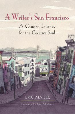 A Writer's San Francisco by Eric Maisel