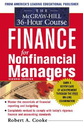 The McGraw-Hill 36-Hour Course in Finance for Non-Financial M... by Robert A. Cooke