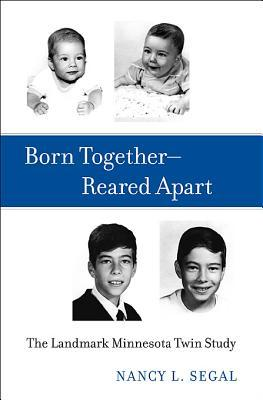 Born Together--Reared Apart by Nancy L. Segal