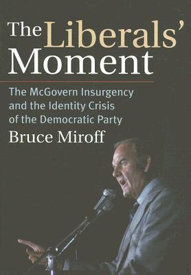 The Liberals' Moment by Bruce Miroff