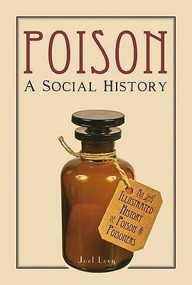 Poison: A Social History