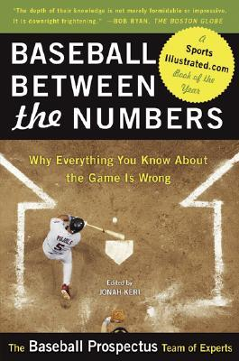 Baseball Between the Numbers by Jonah Keri