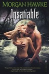 Insatiable by Morgan Hawke