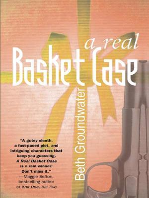 A Real Basket Case by Beth Groundwater