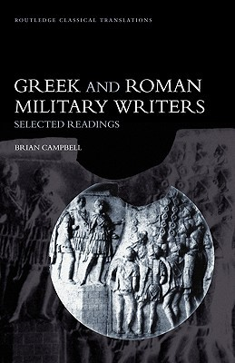 Greek and Roman Military Writers by J. B. Campbell