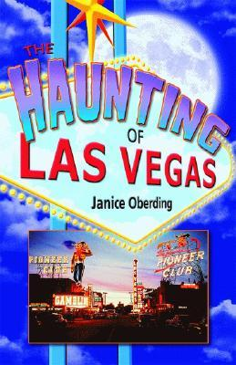 The Haunting of Las Vegas by Janice Oberding