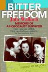 Bitter Freedom: Memoirs of a Holocaust Survivor