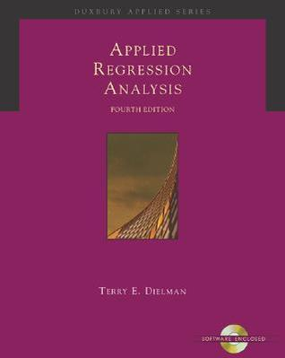 Applied Regression Analysis: A Second Course in Business and Economic Statistics with CD-ROM and InfoTrac (Applied Regression Analysis: A Second Course in Business & Economic)