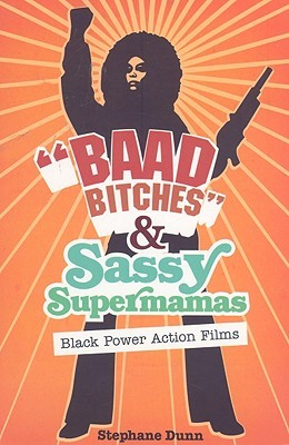 """""""Baad Bitches"""" and Sassy Supermamas by Stephane Dunn"""