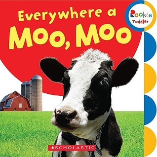 Everywhere a Moo, Moo by Scholastic Inc.