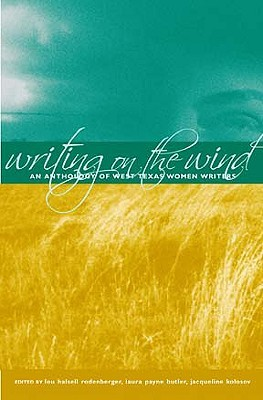 Writing on the Wind by Lou Halsell Rodenberger