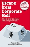 Escape from Corporate Hell: Unlock Your Potential and Love Your Work. Pamela Slim