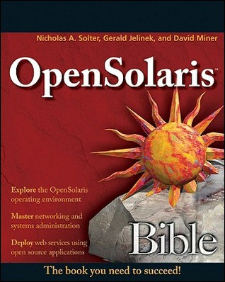 OpenSolaris Bible by Nicholas A. Solter