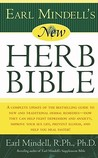 Earl Mindell's New Herb Bible: A complete update of the bestselling guide to new and traditional herbal remedies - how they can help fight depression and anxiety, improve your sex life, prevent illness, and help you heal faster!