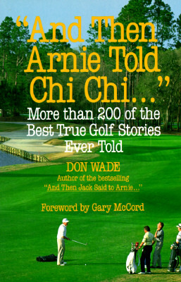 """Free download online """"And Then Arnie Told Chi Chi ..."""" FB2 by Don Wade"""