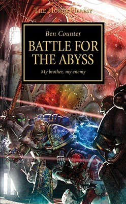 The Horus Heresy 08 - Warhammer - Battle for the Abyss (REQ) - Ben Counter