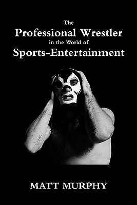 The Professional Wrestler in the World of Sports-Entertainment