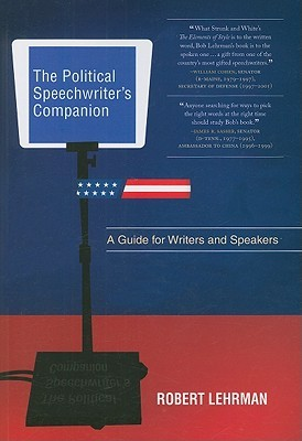 The Political Speechwriter's Companion by Robert Lehrman