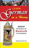 Learn German in a Hurry: Grasp the Basics of Deutsch Im Schnellgang!