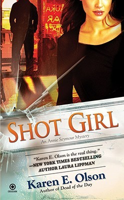 Shot Girl by Karen E. Olson