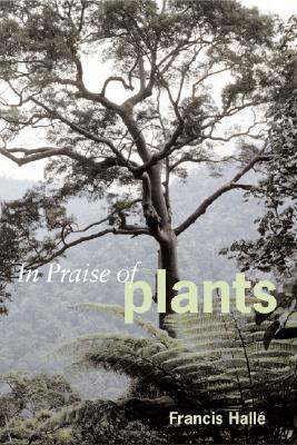 In Praise of Plants by Francis Hallé