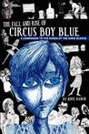 The Fall and Rise of Circus Boy Blue