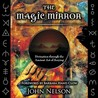 The Magic Mirror: Divination Through the Ancient Art of Scrying [With Mirror and Stand and CD]
