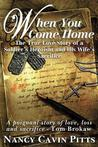 When You Come Home: The True Love Story of a Soldier's Heroism, His Wife's Sacrifice and the Resilience of America's Greatest Generation