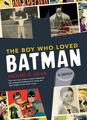 The Boy Who Loved Batman by Michael E. Uslan