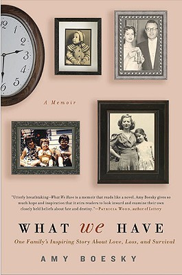 What We Have: A Family's Inspiring Story About Love, Loss, and Survival