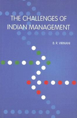 The Challenges of Indian Management B.R. Virmani