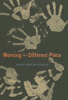 Morning in a Different Place by Mary Ann McGuigan