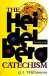The Heidelberg Catechism, A Study Guide