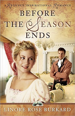 Before the Season Ends by Linore Rose Burkard