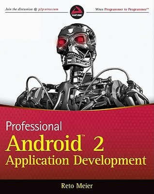 Professional Android 2 Application Development by Reto Meier
