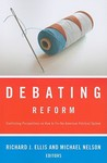 Debating Reform: Conflicting Perspectives on How to Fix the American Political System