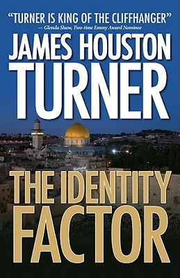 The Identity Factor by James Houston Turner