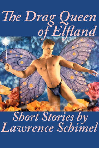The Drag Queen of Elfland