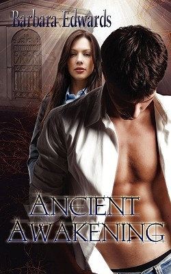 Ancient Awakening by Barbara Edwards