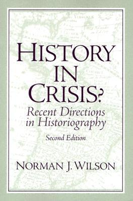 History in Crisis? by Norman J. Wilson