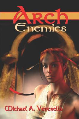 Arch Enemies by Michael A. Ventrella