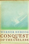 Conquest of the Useless by Werner Herzog